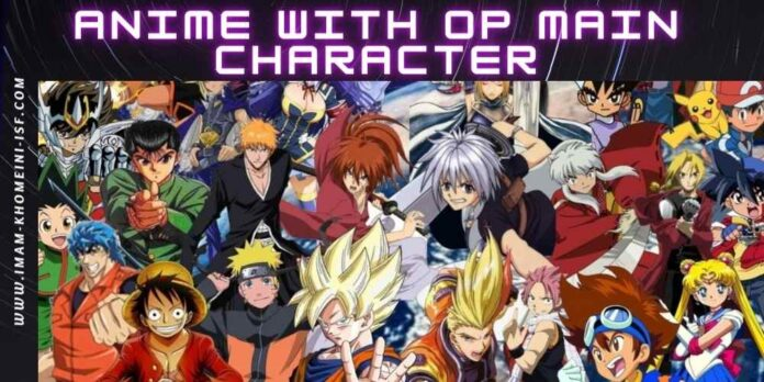 Anime with OP main character