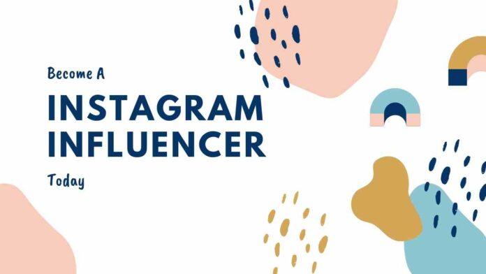 Become a Instagram Influencer today
