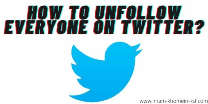 How to Unfollow everyone on Twitter