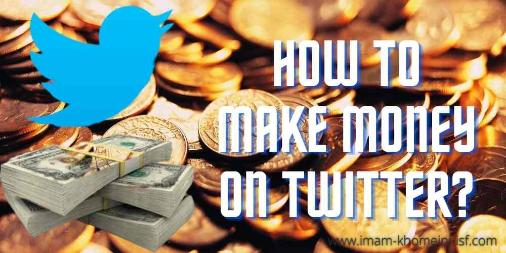 How to make money on twitter