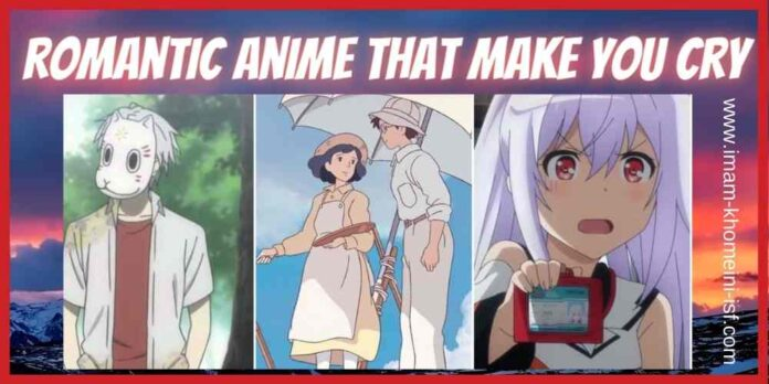 Romantic anime that make you cry