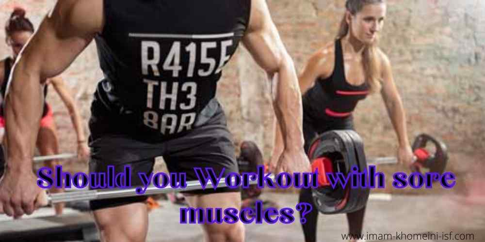 Should you Workout with sore muscles