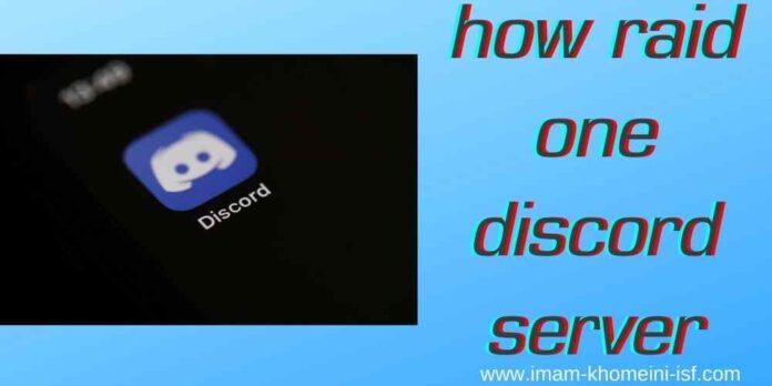 how to raid a discord server