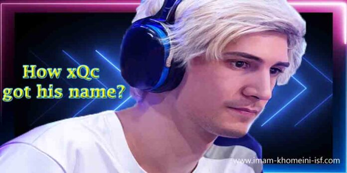 How xQc got his name?