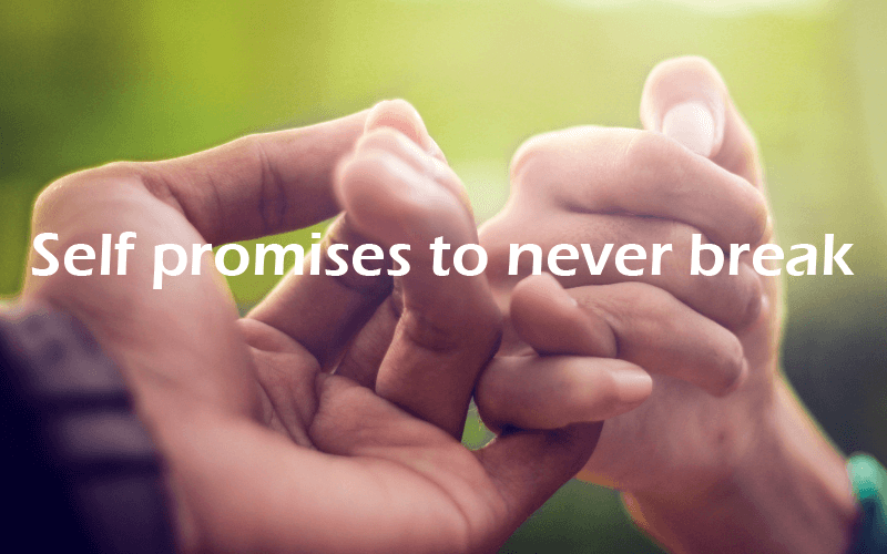 Self promises to never break